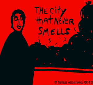 """The City That Never Smells"""